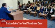 Başkan Erkoç'tan Yerel Yönetimler Dersi