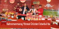 Kahramanmaraş Yöresel Ürünleri İstanbul'da