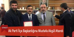 Ak Parti İlçe Başkanlığına Mustafa Akgül Atandı
