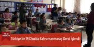 Türkiye'de 19 Okulda Kahramanmaraş Dersi İşlendi