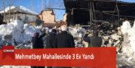 Mehmetbey Mahallesinde 3 Ev Yandı