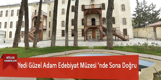 Yedi Güzel Adam Edebiyat Müzesi 'Nde Sona Doğru