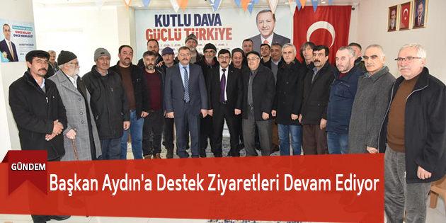 Başkan Aydın'a Destek Ziyaretleri Devam Ediyor