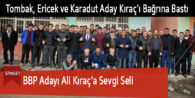 BBP Adayı Ali Kıraç'a Sevgi Seli