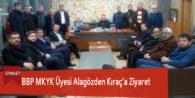 BBP MKYK Üyesi Alagözden Kıraç'a Ziyaret