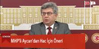 MHP'li Aycan'dan Hac İçin Öneri