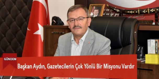 Başkan Aydın, Gazetecilerin Çok Yönlü Bir Misyonu Vardır