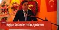 Başkan Üstün'den İttifak Açıklaması