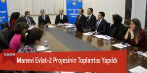 Manevi Evlat-2 Projesinin Toplantısı Yapıldı