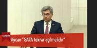 """Aycan """"GATA tekrar açılmalıdır"""""""