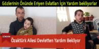 Özaktürk Ailesi Devletten Yardım Bekliyor