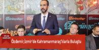 Özdemir,İzmir'de Kahramanmaraş' lılarla Buluştu