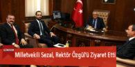 Milletvekili Sezal, Rektör Özgül'ü Ziyaret Etti