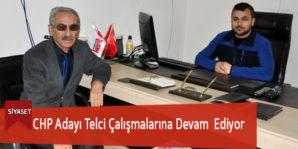 CHP Adayı Telci Çalışmalarına Devam  Ediyor