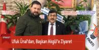 Ufuk Ünal'dan, Başkan Akgül'e Ziyaret