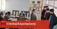 15 Tatil Dönüşü İlk Ziyaret Aday Kıraç'tan