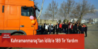 Kahramanmaraş'tan İdlib'e 189 Tır Yardım