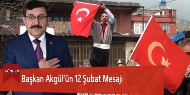 İlçe Başkanı Akgül'ün 12 Şubat Mesajı