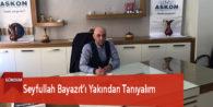 Seyfullah Bayazıt'ı Yakından Tanıyalım