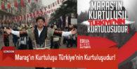 Maraş'ın Kurtuluşu Türkiye'nin Kurtuluşudur!