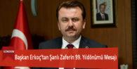 Başkan Erkoç'tan Şanlı Zaferin 99. Yıldönümü Mesajı