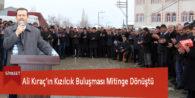 Ali Kıraç'ın Kızılcık Buluşması Mitinge Dönüştü