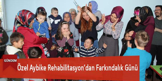 Özel Aybike Rehabilitasyon'dan Farkındalık Günü