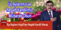 İlçe Başkanı Akgül'den Regaib Kandili Mesajı