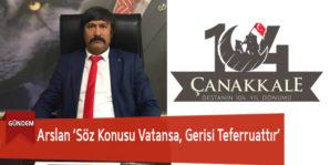 Arslan 'Söz Konusu Vatansa, Gerisi Teferruattır'