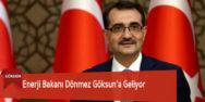 Enerji Bakanı Dönmez Göksun'a Geliyor