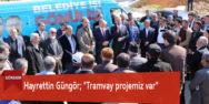 "Hayrettin Güngör; ""Tramvay projemiz var"""