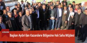 Başkan Aydın'dan Kazandere Bölgesine Halı Saha Müjdesi