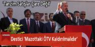 Destici 'Mazottaki ÖTV Kaldırılmalıdır'