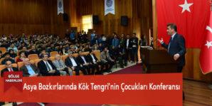 Asya Bozkırlarında Kök Tengri'nin Çocukları Konferansı