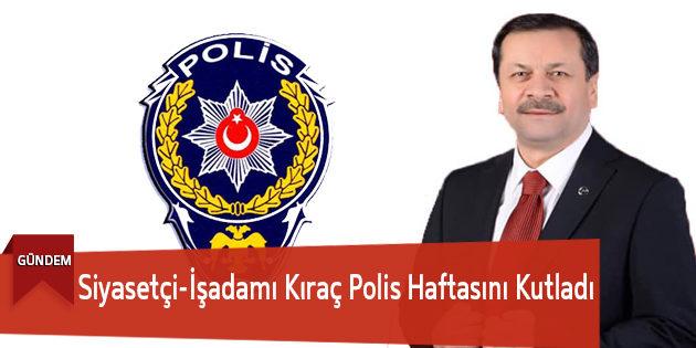 Siyasetçi-İşadamı Kıraç Polis Haftasını Kutladı