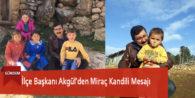 İlçe Başkanı Akgül'den Miraç Kandili Mesajı