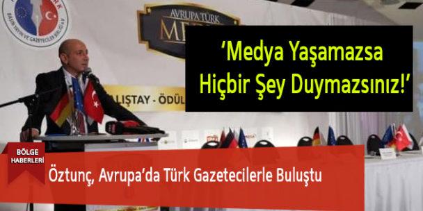 Öztunç, Avrupa'da Türk Gazetecilerle Buluştu