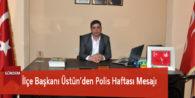 İlçe Başkanı Üstün'den Polis Haftası Mesajı