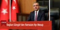 Başkan Güngör'den Ramazan Ayı Mesajı