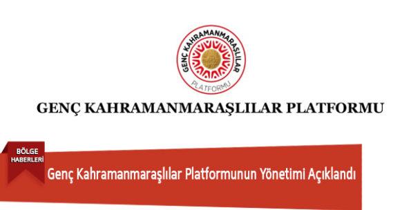 Genç Kahramanmaraşlılar Platformunun Yönetimi Açıklandı