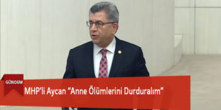 """MHP'li Aycan """"Anne Ölümlerini Durduralım"""""""