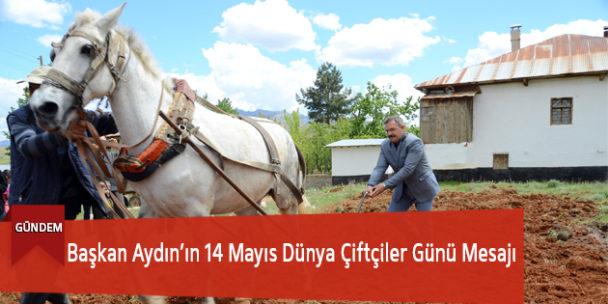Başkan Aydın'ın 14 Mayıs Dünya Çiftçiler Günü Mesajı