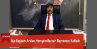 İlçe Başkanı Arslan Hemşehrilerinin Bayramını Kutladı