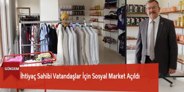 İhtiyaç Sahibi Vatandaşlar İçin Sosyal Market Açıldı
