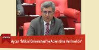 """Aycan """"İstiklal Üniversitesi'ne Acilen Bina Verilmelidir"""""""