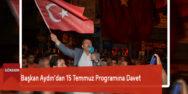 Başkan Aydın'dan 15 Temmuz Programına Davet