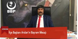 İlçe Başkanı Arslan'ın Bayram Mesajı