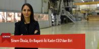 Sinem Öksüz, En Başarılı İki Kadın CEO'dan Biri