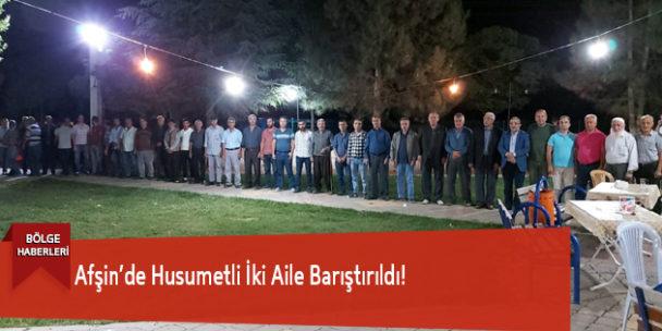 Afşin'de Husumetli İki Aile Barıştırıldı!