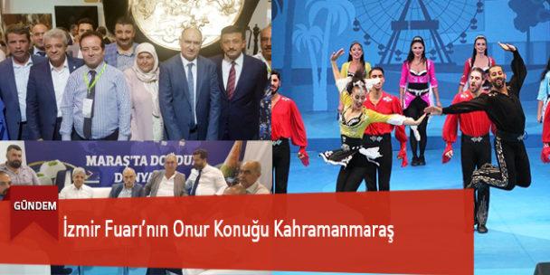 İzmir Fuarı'nın Onur Konuğu Kahramanmaraş